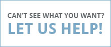 Can't see what you want? Let us help!