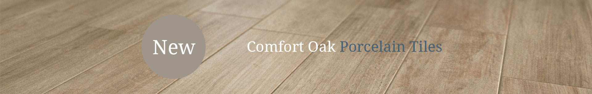 New Comfort Oak Porcelain Tiles
